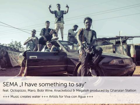 "QUOTES - Viva con Agua Allstars Premiere: Internationale HIP HOP COLLABO ""SEMA - Say it!"""