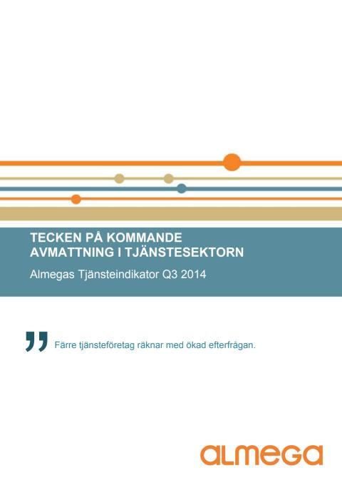 Almegas Tjänsteindikator 2014 Q3: Tecken på avmattning i tjänstesektorn