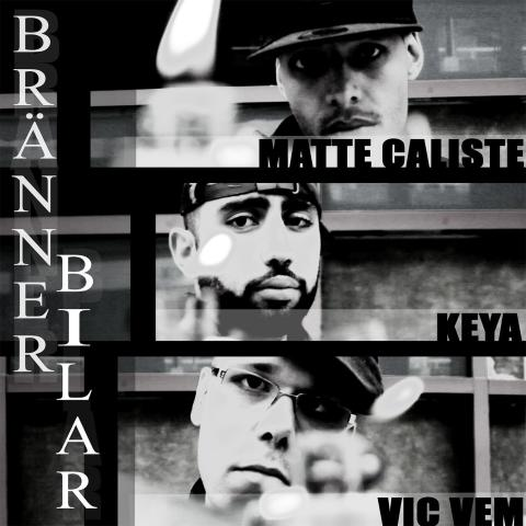 """Matte Caliste (Stadsbild) , Keya & Vic Vem släpper singeln """"Bränner bilar"""""""