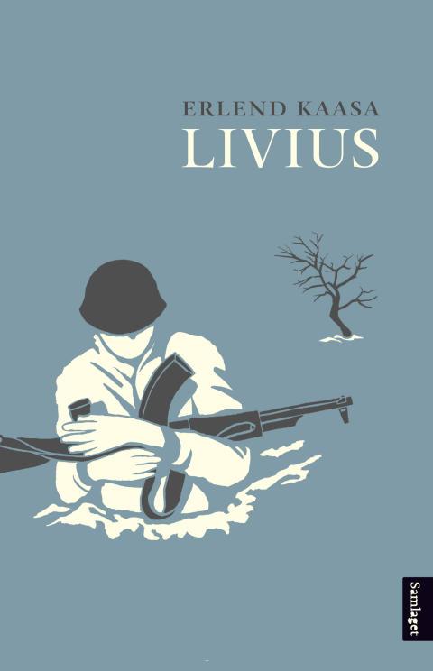 """Strålande kritikk til krigsromanen """"Livius"""" av Erlend Kaasa"""