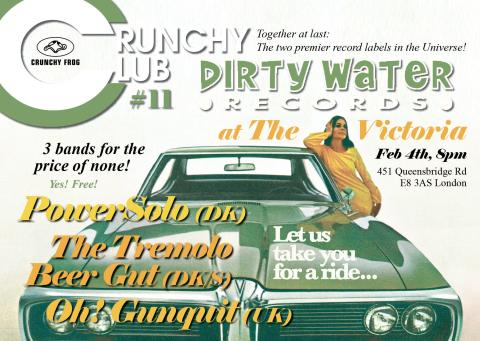 Crunchy Frog & Dirty Water Records - London Showcase: Powersolo, The Tremolo Beer Gut & Oh! Gunquit