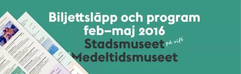 Vårens program för Stadsmuseet och Medeltidsmuseet
