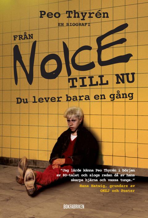 Från Noice till nu