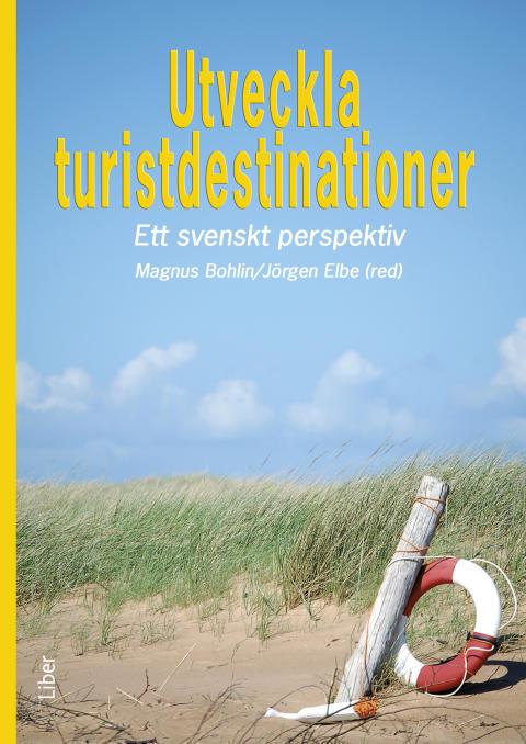 Utveckla turistdestinationer - Ett svenskt perspektiv