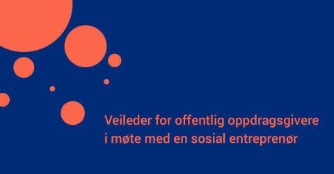 Ny veileder for kjøp av tjenester fra  sosiale entreprenører