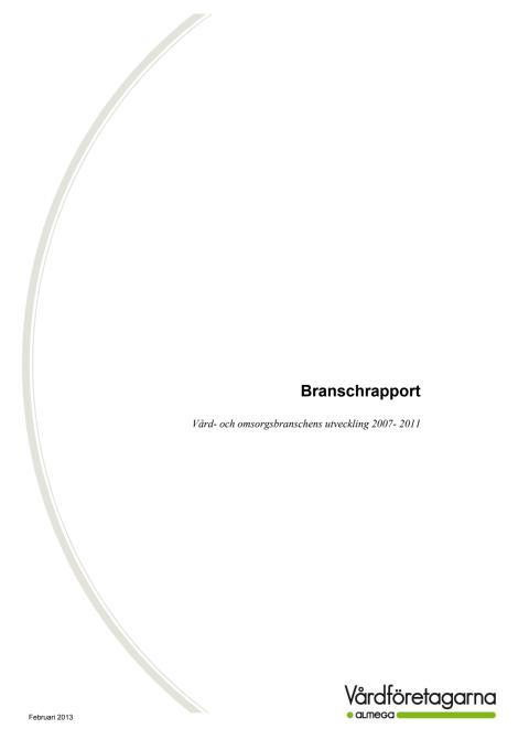 Branschrapport: Vård- och omsorgsbranschens utveckling 2007 - 2011