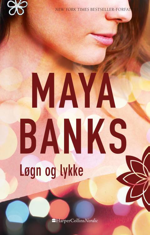 """""""Løgn og lykke"""" af Maya Banks (Bind 1)"""