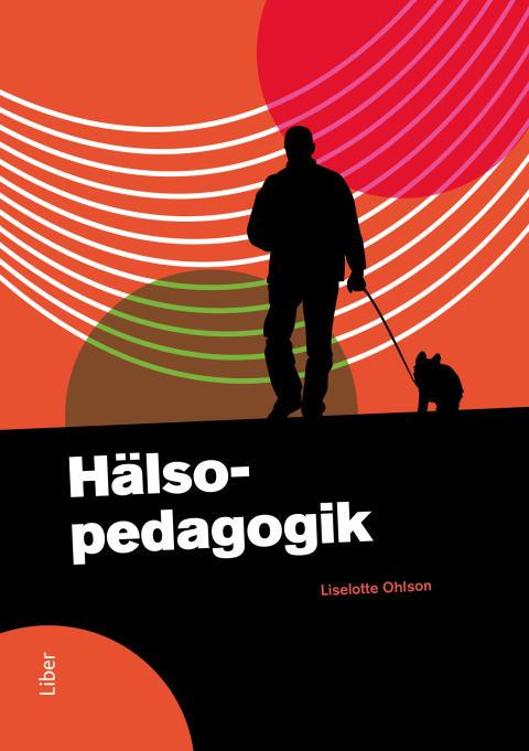 Hälsopedagogik - En specialskriven bok för GY 2011!