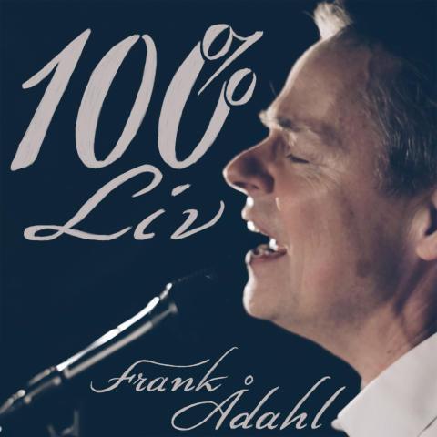 Frank Ådahl är tillbaka med en ny singel 100% Liv!