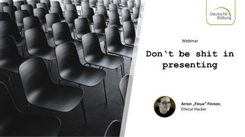 Webinar: Don't be shit in Presenting!
