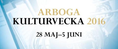 Nu börjar Arboga Kulturvecka 2016