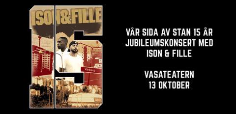 Vår Sida Av Stan 15 år – Ison & Fille på Vasateatern 13 oktober!