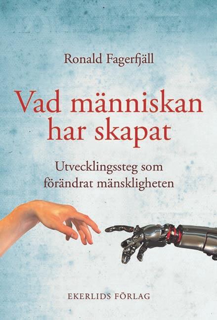 Ny bok: Vad människan har skapat - utvecklingssteg som förändrat mänskligheten av Ronald Fagerfjäll