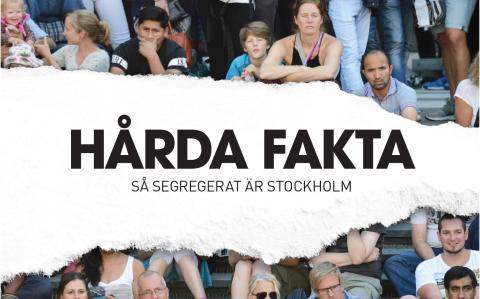 """Fyra förslag på åtgärder presenteras i rapporten """"Hårda fakta - så segregerat är Stockholm"""""""