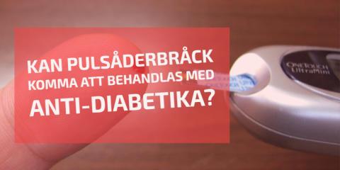 Kan pulsåderbråck komma att behandlas med anti-diabetika? – Ett translationellt forskningsfokus vid Södertälje Sjukhus