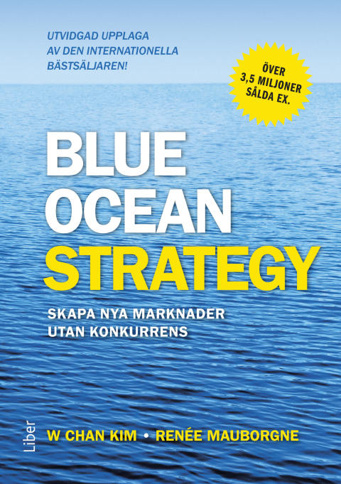 Blue Ocean Strategy - skapa nya marknader utan konkurrens