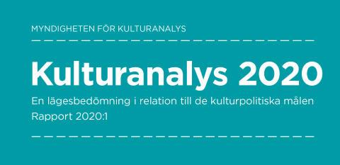 Kulturanalys 2020: Tydligare kulturpolitiska ställningstaganden behövs