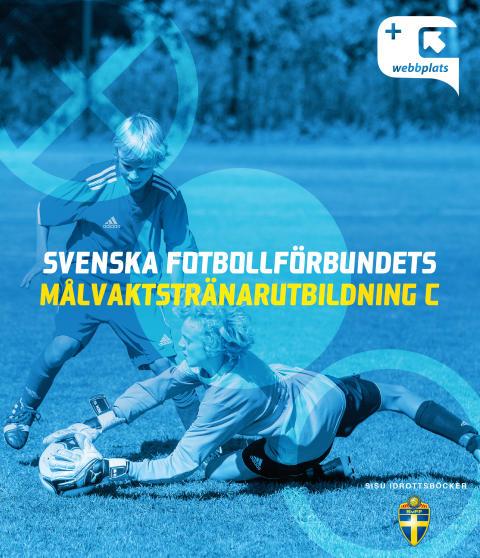 Så ska svenska fotbollsmålvakter träna rätt från början