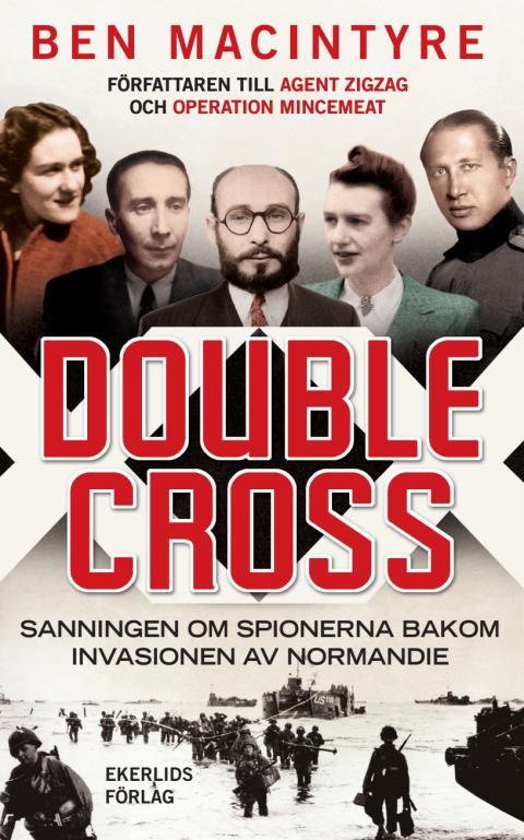 Omslag till boken Double Cross sanningen om spionerna bakom invasionen av Normandie