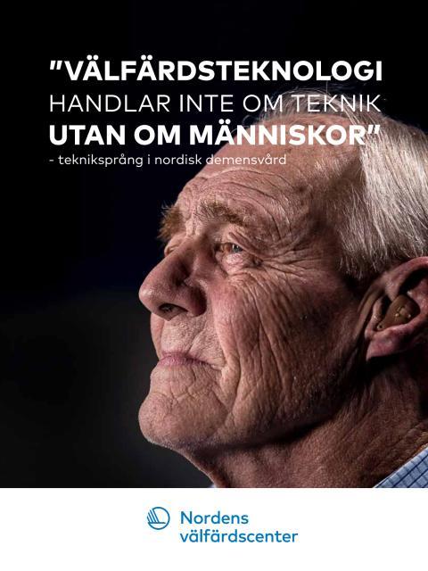 """""""Välfärdsteknologi handlar inte om teknik utan om människor"""" – tekniksprång i nordisk demensvård"""