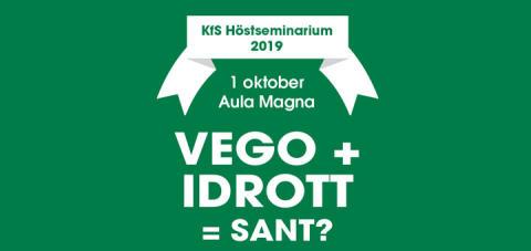Inbjudan till höstseminarium 1 oktober: Vego + Idrott = Sant?