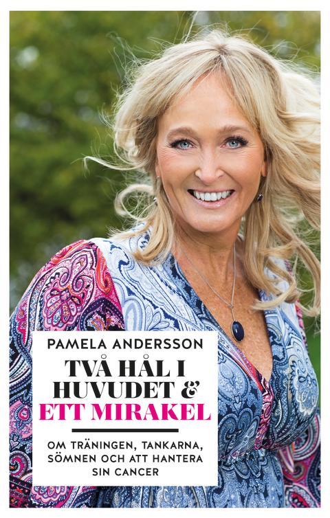 Ny bok från Pamela Andersson i augusti - om cancern som mirakulöst försvann