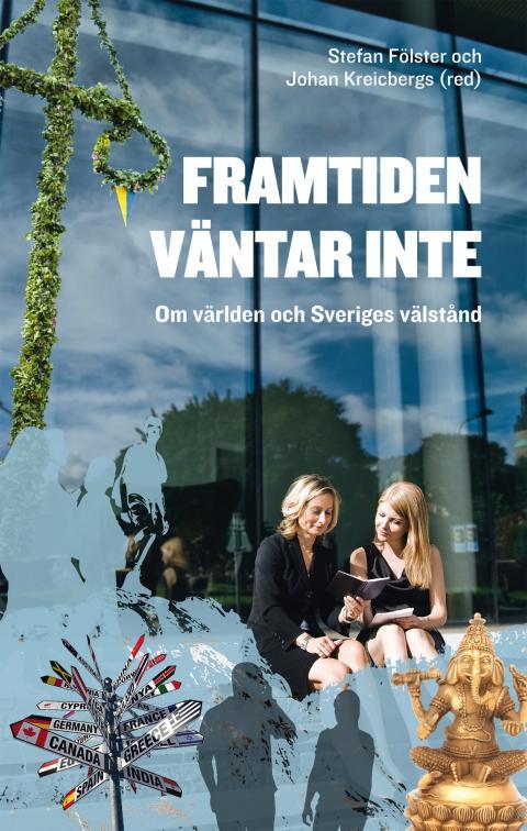 Omslag Framtiden väntar inte av Stefan Fölster och Johan Kreicbergs (red)