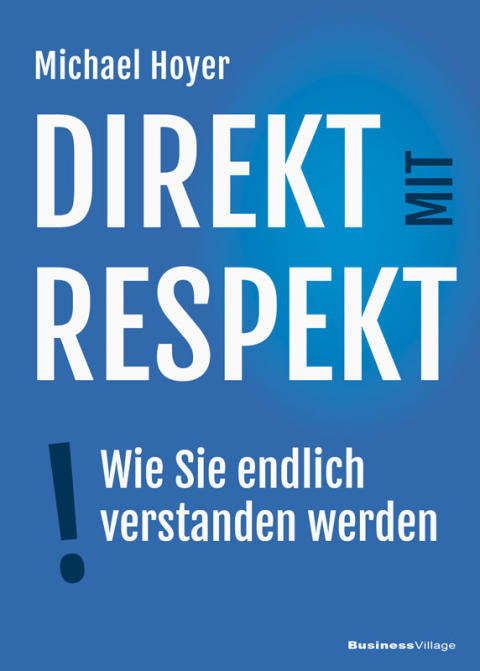Direkt mit Respekt - Wie Sie endlich verstanden werden