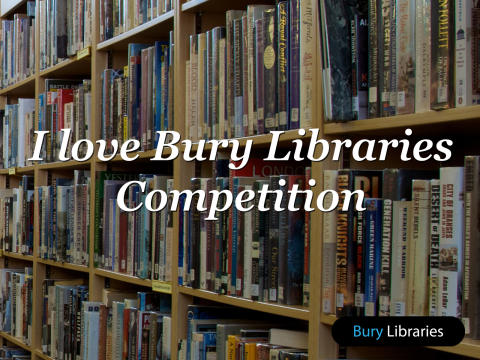 I love Bury Libraries because…