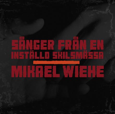 Mikael Wiehe - sånger från en inställd skilsmässa albumkonvolut