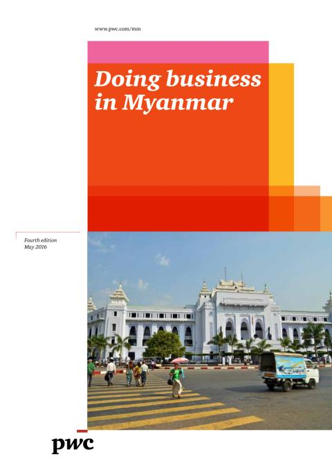Doing business in Myanmar 4th Edition (May 2016)