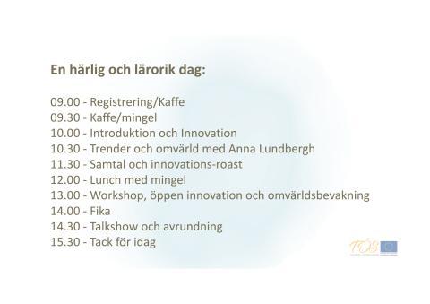 Innovationsseminarie, tema omvärldsbevakning