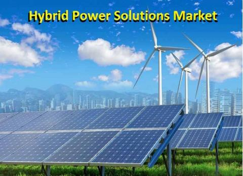 Emerging Growth Of Hybrid Power Solutions Market 2019: Report gives immense knowledge on the competitive nature Analysis Forecast by 2027