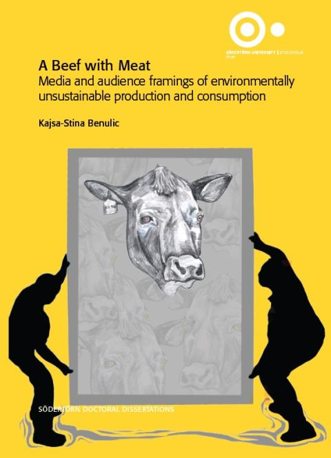 """A Beef with Meat: Media and audience framings of environmentally unsustainable production and consumption""."