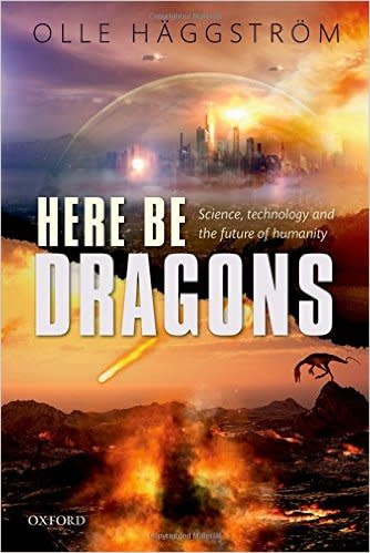 "Boken ""Here Be Dragons: Science, Technology and the Future of Humanity"""
