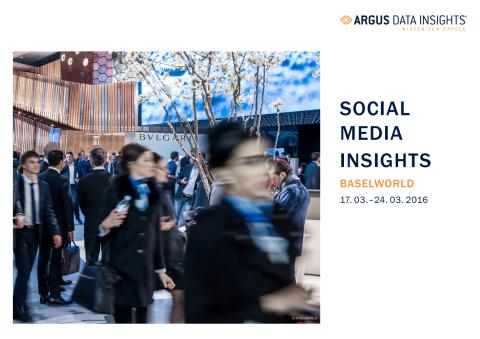 Case Study: Social Media Insights - Baselworld 2016
