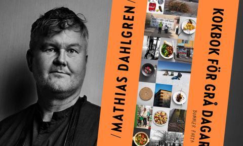 Mathias Dahlgren släpper ny kokbok - för de grå dagarna