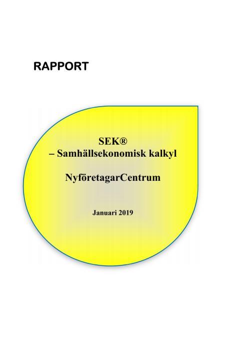 SEK® – Samhällsekonomisk kalkyl NyföretagarCentrum