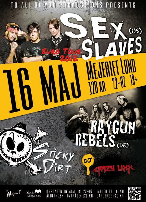 SEX SLAVES (US) + Raygun Rebels (DE) + Sticky Dirt