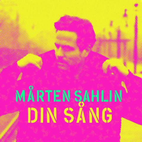 """Mårten Sahlin sjunger om tung förlust på nya singeln """"Din sång"""" (release 30 augusti)"""