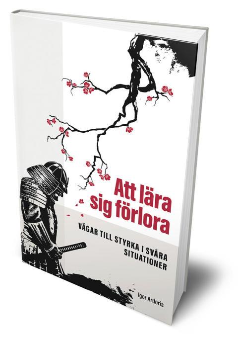 """Ny bok av Igor Ardoris - """"Att lära sig förlora"""""""