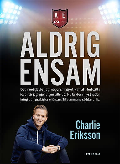 Aldrig ensam-grundaren Charlie Eriksson släpper bok om psykisk ohälsa