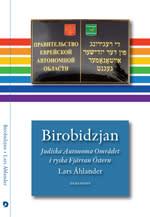 Birobidzjan - Judiska Autonoma Området i ryska Fjärran Östern