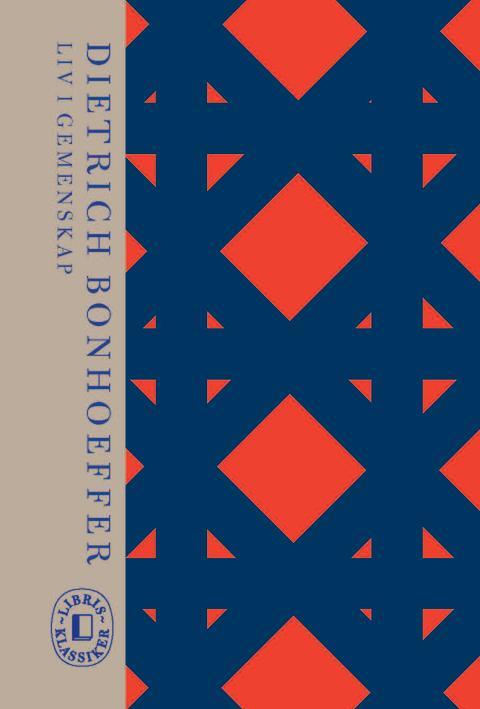 Omslagsbild: Liv i gemenskap, Dietrich Bonhoeffer (Libris Klassiker-serie)