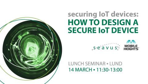 Securing IoT devices: How to design a secure IoT device
