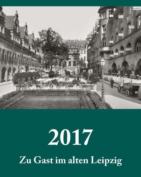"""Titelseite des neuen Leipzig Kalenders 2017 """"Am Naschmarkt um 1925"""""""