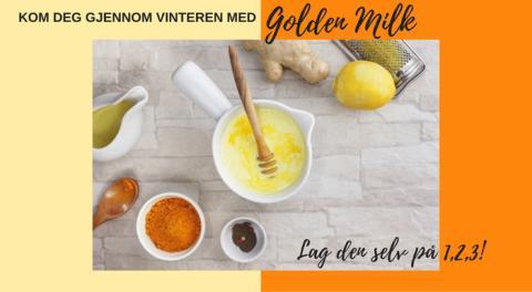Kom deg gjennom vinteren med Golden Milk