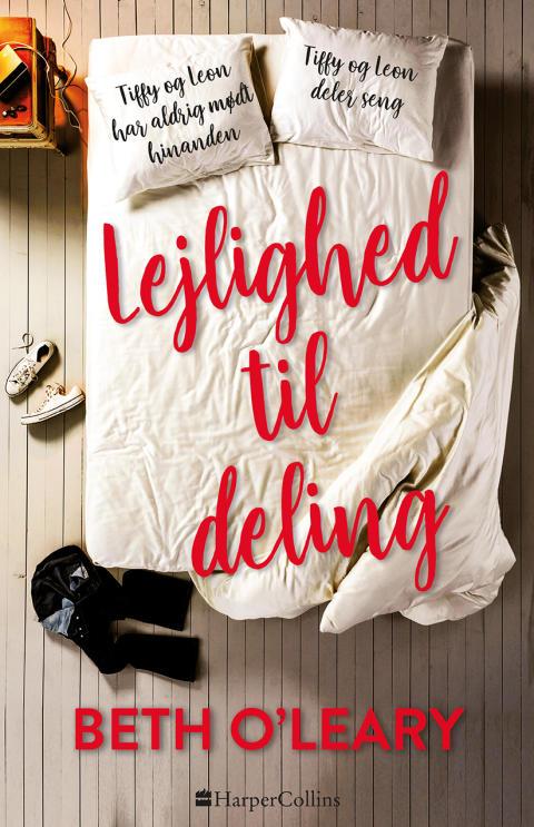 Nyhed på vej fra HarperCollins: LEJLIGHED TIL DELING af Beth O' Leary