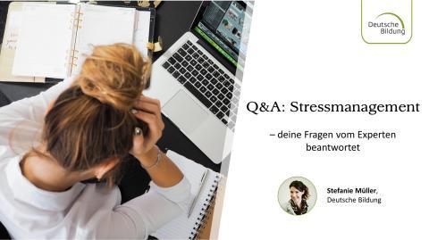 Q&A mit Expertin Stefanie Müller – Thema: Stressmanagement