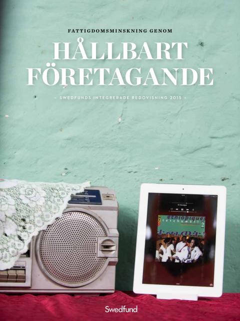 Fattigdomsminskning genom hållbart företagande - Swedfunds integrerade redovisning 2015